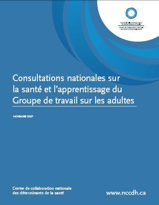 Consultations nationales sur la santé et l'apprentissage du Groupe de travail sur les adultes
