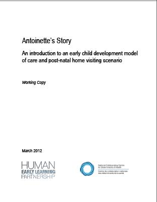 « Antoinette's Story: An Introduction to an Early Child Development Model of Care and Post-natal Home Visiting Scenario »