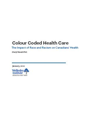 Colour Coded Health Care: The Impact of Race and Racism on Canadians' Health