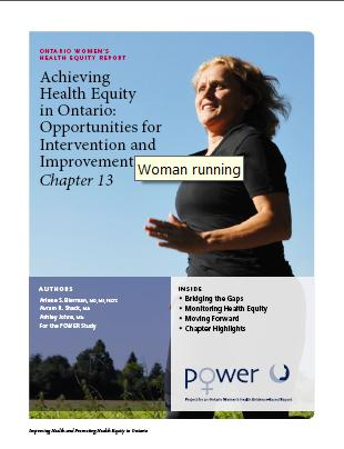 The Ontario Women's Health Equity Report.  Chapter 13.