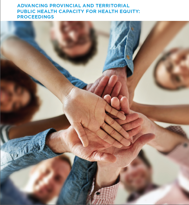 Advancing provincial and territorial public health capacity for health equity: Proceedings