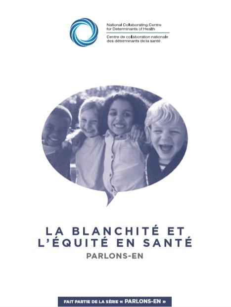 La blanchité et l'équité en santé : Parlons-en