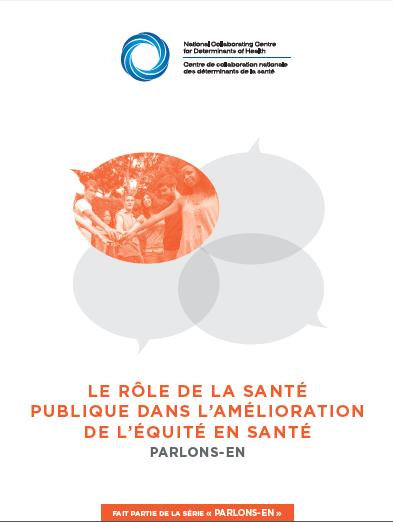 Le rôle de la santé publique dans l'amélioration de l'équité en santé: Parlons-en