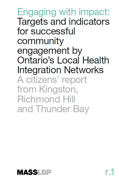 Engaging with impact: Targets and indicators for successful community engagement by Ontario's local health integration networks. A citizens' report from Kingston, Richmond Hill and Thunder Bay