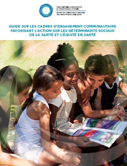 Guide sur les cadres d'engagement communautaire pour agir sur les déterminants sociaux de la santé et l'équité en santé