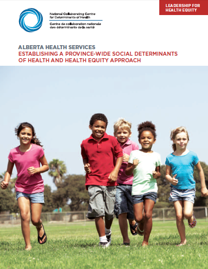 Alberta Health Services: Establishing a province-wide social determinants of health and health equity approach