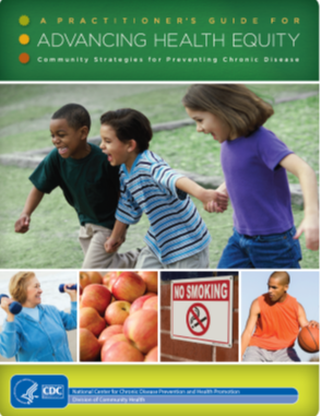 « A practitioner's guide for advancing health equity: Community strategies for preventing chronic disease »
