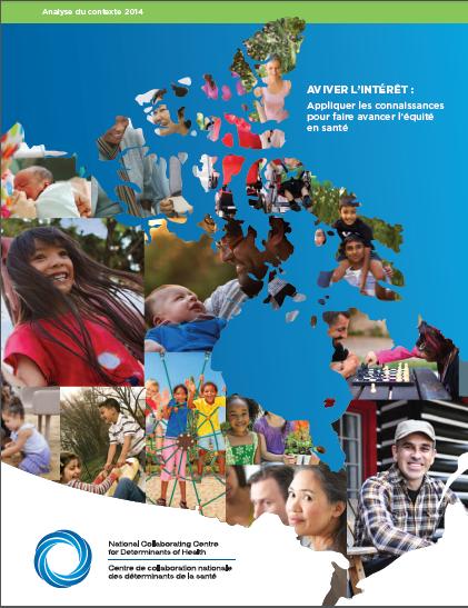 Aviver l'intérêt : Appliquer les connaissances pour faire avancer l'équité en santé - Analyse du contexte 2014