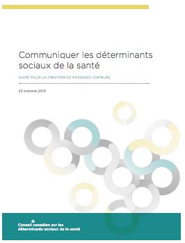 Communiquer les déterminants sociaux de la santé — Guide pour la création de messages communs