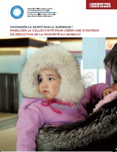 CCNDS, Favoriser la santé par la guérison : mobiliser la collectivité pour créer une stratégie de réduction de la pauvreté au Nunavut