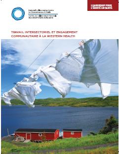 CCNDS, Leadership pour l'équité en santé : Travail intersectoriel et engagement communautaire à la Western Health