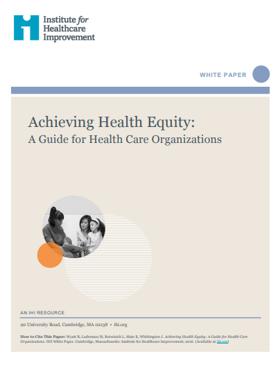 Achieving health equity: A guide for health care organizations