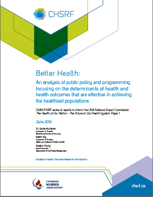 Better health: An analysis of public policy and programming focusing on the determinants of health and health outcomes that are effective in achieving the healthiest populations