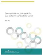 Examen des cadres relatifs aux déterminants de la santé