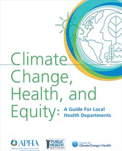 Climate change, health, and equity: A guide for local health departments