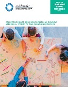 Collective impact and public health: An old/new approach - Stories of two Canadian initiatives