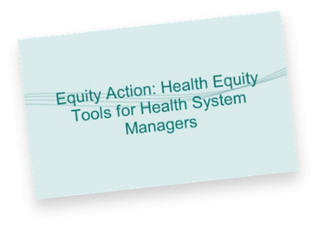 Equity action: Health equity tools for health system managers (Canada) – Online course