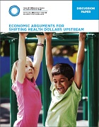Economic arguments for shifting health dollars upstream
