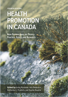 Health Promotion in Canada: New perspectives on theory, practice, policy, and research (quatrième édition)