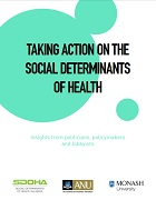 Taking action on the social determinants of health: Insights from politicians, policymakers and lobbyists