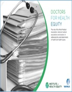 Doctors for Health Equity. The role of the World Medical Association, national medical associations and doctors in addressing the social determinants of health and health equity
