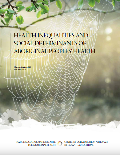 Health inequalities and the social determinants of Aboriginal peoples' health