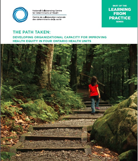 The Path Taken: Developing organizational capacity for improving health equity in four Ontario health units