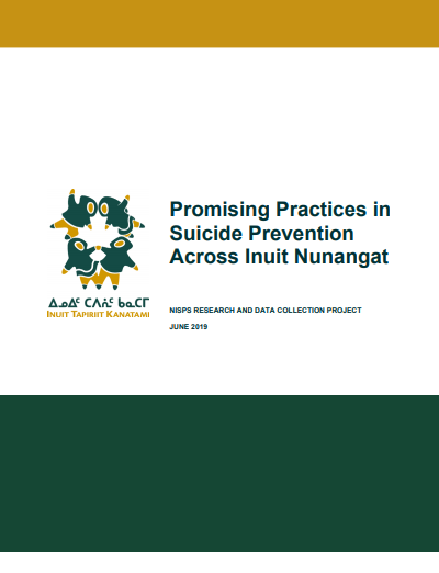 Promising practices in suicide prevention across Inuit Nunangat: NISPS research and data collection project