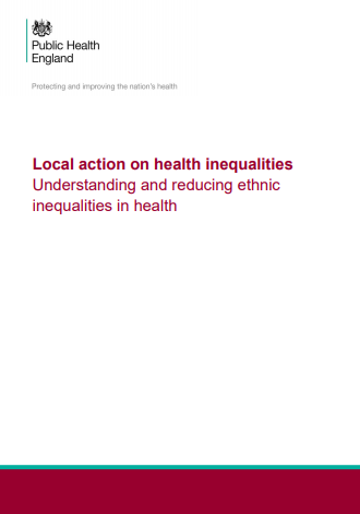 Local action on health inequalities – Understanding and reducing ethnic inequalities in health