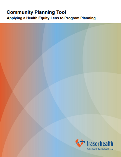 Community planning tool: Applying a health equity lens to program planning