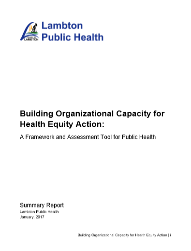 Building organizational capacity for health equity action: A framework and assessment tool for public health – Summary report