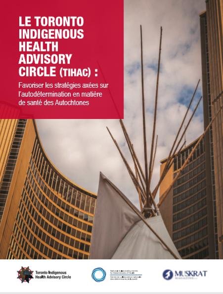 Le Toronto Indigenous Health Advisory Circle (TIHAC) : Favoriser les stratégies axées sur l'autodétermination en matière de santé des Autochtones