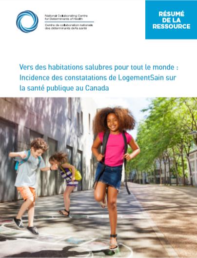 Vers des habitations salubres pour tout le monde : Incidence des constatations de LogementSain sur la santé publique au Canada