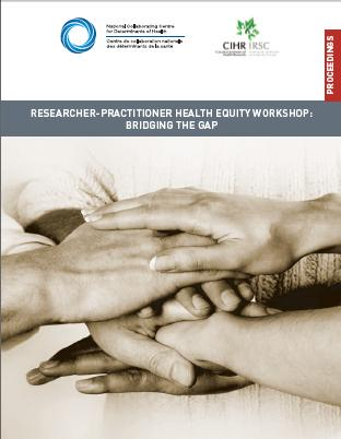 Researcher-Practitioner Health Equity Workshop: Bridging the Gap - Proceedings & Highlights