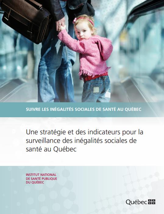Une stratégie et des indicateurs pour la surveillance des inégalités sociales de santé au Québec