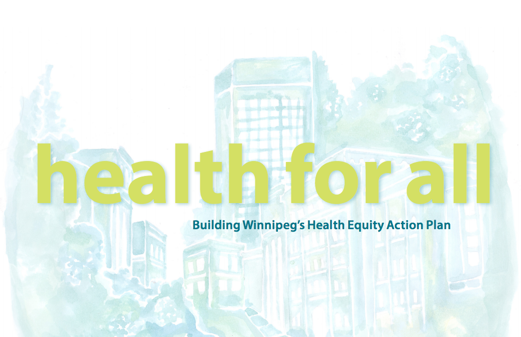 Health for All: Building Winnipeg's Health Equity Action Plan